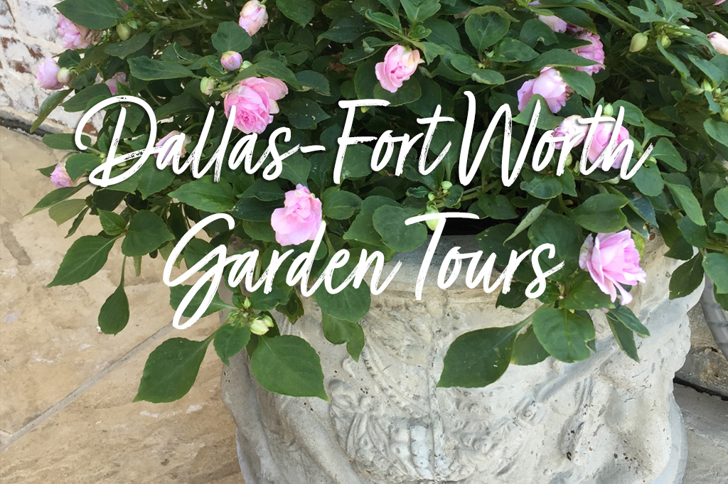 5 Can't Miss Spring Garden Tours in Dallas-Fort Worth | 2019 Edition